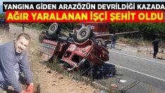 Orman işçisi Sedat Sagun 12 günlük yaşam mücadelesini kaybetti