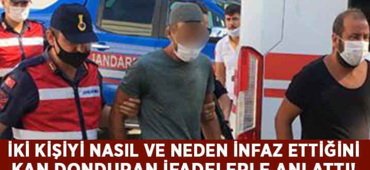 Katil zanlısı, Hasan Yanık ile Hamdi Ekim Serdaroğlu'nu nasıl öldürdüğünü anlattı!
