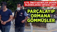 4 yıl önce kaybolan Ali Niyazi Kahyaoğlu'nun öldürüldüğü ortaya çıktı