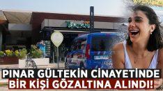 Pınar Gültekin cinayetinde Cemal Metin Avcı gözaltına alındı!