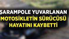 Şarampole yuvarlanan motosikletin sürücüsü Hayrettin Kuzum hayatını kaybetti