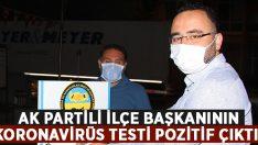 AK Parti ilçe başkanı Ahmet Palabıyık'ın Koronavirüs testi pozitif çıktı!