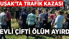 Uşak'ta trafik kazası Ferhat Sakar hayatını kaybetti, eşi yaralandı