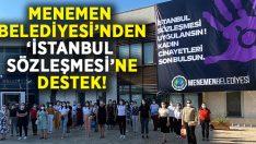 Menemen Belediyesi'nden İstanbul Sözleşmesi'ne destek!