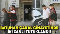 Batuhan Çakal cinayetinde iki zanlı tutuklandı!