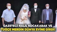 Gazeteci Halil Kocakabak Dünya evine girdi