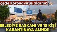İlçede Koronavirüs alarmı.. Belediye Başkanı ve 15 kişi karantinaya alındı!