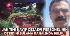 JAK timi cezaevi personeli Hüseyin Arslan'ın cesedini buldu!