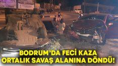 Muğla Bodrum'da feci kaza.. Ortalık savaş alanına döndü!