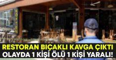 Restoran bıçaklı kavga çıktı.. Süleyman Şenol Aysan yaşamını yitirdi!