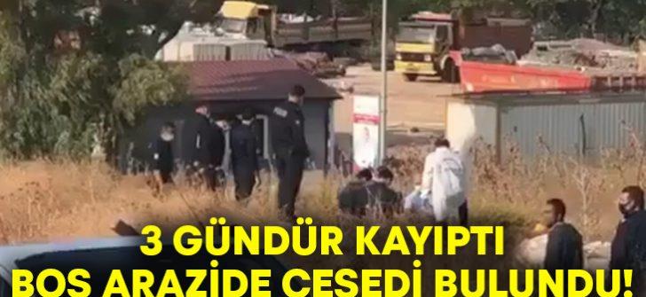 3 gündür kayıp olan Kani Şıklangöz'ün cesedi boş arazide bulundu!