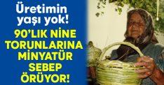90'lık nine Fadime Karadayı torunlarına sepet örüyor!
