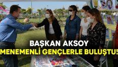 Başkan Aksoy Menemenli gençlerle buluştu!