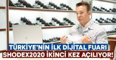 Türkiye'nin ilk dijital fuarı Shoedex2020 ikinci kez kapılarını açıyor