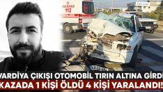 Vardiya çıkışında otomobil tırın altına girdi.. İsmail Karakan hayatını kaybetti!