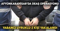Afyonkarahisar'da DEAŞ operasyonu! Yabancı uyruklu 2 kişi yakalandı