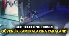 Cep telefonu hırsızı güvenlik kameralarına yakalandı