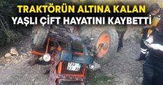 Traktörün altına kalan Süleyman – Fatmana Erol çifti hayatını kaybetti