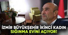 İzmir Büyükşehir ikinci kadın sığınma evini hizmete açıyor!