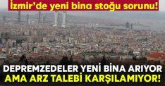 İzmir'de Depremzedeler yeni bina arıyor, arz talebi karşılayamıyor!