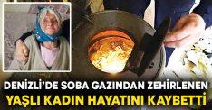 Denizli'de soba gazından zehirlenen Huriye Kayır hayatını kaybetti