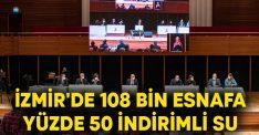 İzmir'de 108 bin esnafa yüzde 50 indirimli su