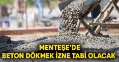 Menteşe'de Beton Dökmek İzne Tabi Olacak