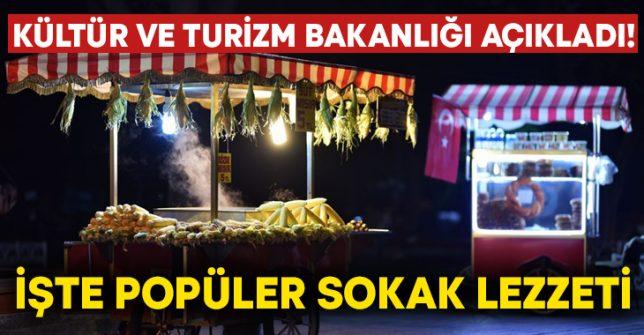 Kültür ve Turizm Bakanlığı açıkladı! İşte popüler sokak lezzeti