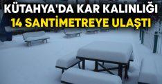 Kütahya'da kar kalınlığı 14 santimetreye ulaştı