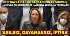 CHP Bayraklı İlçe Başkanı Susmuş'tan hakkında çıkan haber hakkında açıklama geldi!