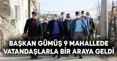 Başkan Gümüş 9 mahallede vatandaşlarla bir araya geldi