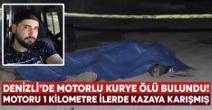 Denizli'de motorlu kurye Enes Dailli ölü bulundu! Motoru 1 kilometre ilerde kazaya karışmış