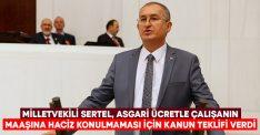 Milletvekili Sertel, asgari ücretle çalışanın maaşına haciz konulmaması için kanun teklifi verdi