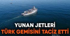 Yunan jetleri Türk gemisini taciz etti