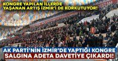 AK Parti İzmir kongresindeki kalabalık salgına davetiye çıkardı!