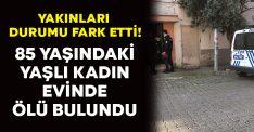 Aydın'da 85 yaşındaki Hatice Çoban evinde ölü bulundu!