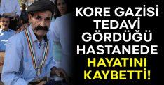 Kore Gazisi Mehmet Ali Gencer hayatını kaybetti!