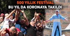 500 yıllık festival bu yıl da koronaya takıldı