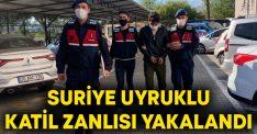 Suriye uyruklu katil zanlısı yakalandı