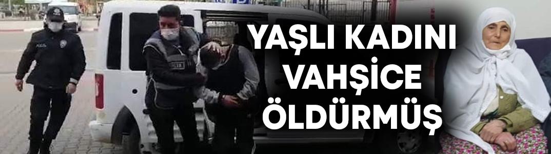 87 yaşındaki Hanım Pınalı'yı vahşice öldüren adam hakim karşısında