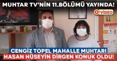 Muhtar TV'nin 11.bölümüne Cengiz Topel Mahalle Muhtarı Hasan Hüseyin Dirgen konuk oldu!