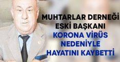 Muhtarlar Derneği Eski Başkanı Sebahattin Çolak korona virüs nedeniyle hayatını kaybetti