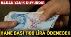 Bakan Yanık duyurdu! Hane başı 1100 lira ödenecek