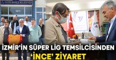 İzmir'in Süper Lig Temsilcisinden 'İnce' Ziyaret