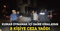 Kumar oynamak içi daire kiralayan 8 kişiye ceza yağdı