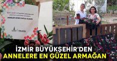 İzmir Büyükşehir'den annelere en güzel armağan