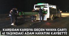 Karşıdan karşıya geçmeye çalışan yayaya çarptı.. Yaşar Çetin hayatını kaybetti!