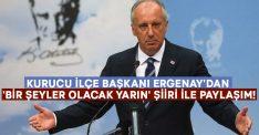 Kurucu İlçe Başkanı Ergenay'dan 'Bir şeyler olacak yarın' şiiri ile paylaşım!