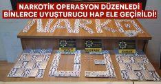 Narkotik operasyon düzenledi.. Binlerce uyuşturucu hap ele geçirildi!