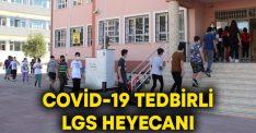 Covid-19 tedbirli LGS heyecanı